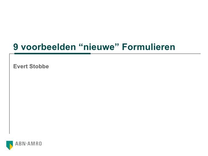 """9 voorbeelden """"nieuwe"""" Formulieren Evert Stobbe"""