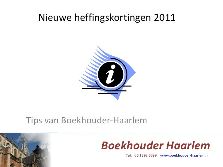 Nieuwe heffingskortingen 2011 Tips van Boekhouder-Haarlem