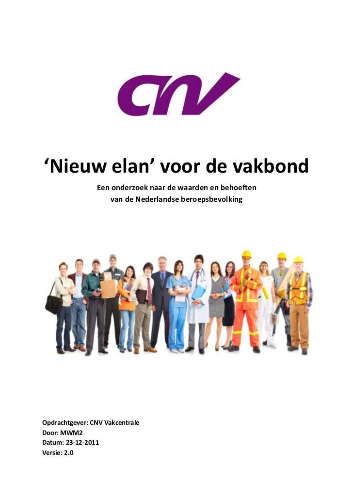 'Nieuw elan' voor de vakbond                Een onderzoek naar de waarden en behoeften                    van de Nederland...