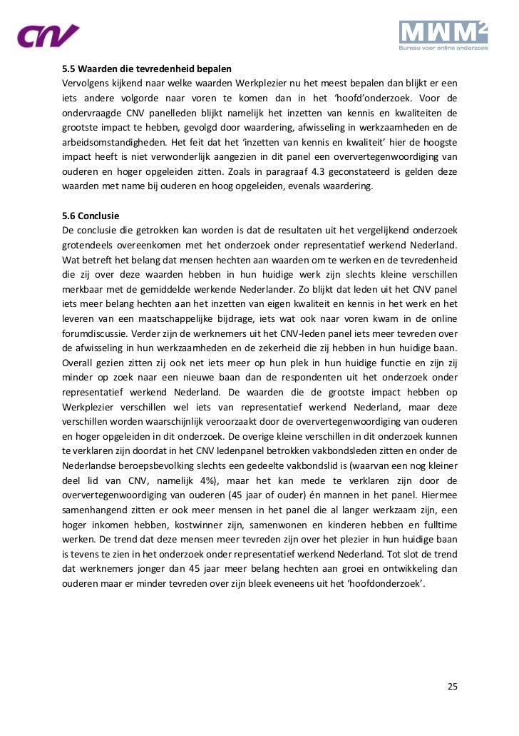 5.5 Waarden die tevredenheid bepalenVervolgens kijkend naar welke waarden Werkplezier nu het meest bepalen dan blijkt er e...