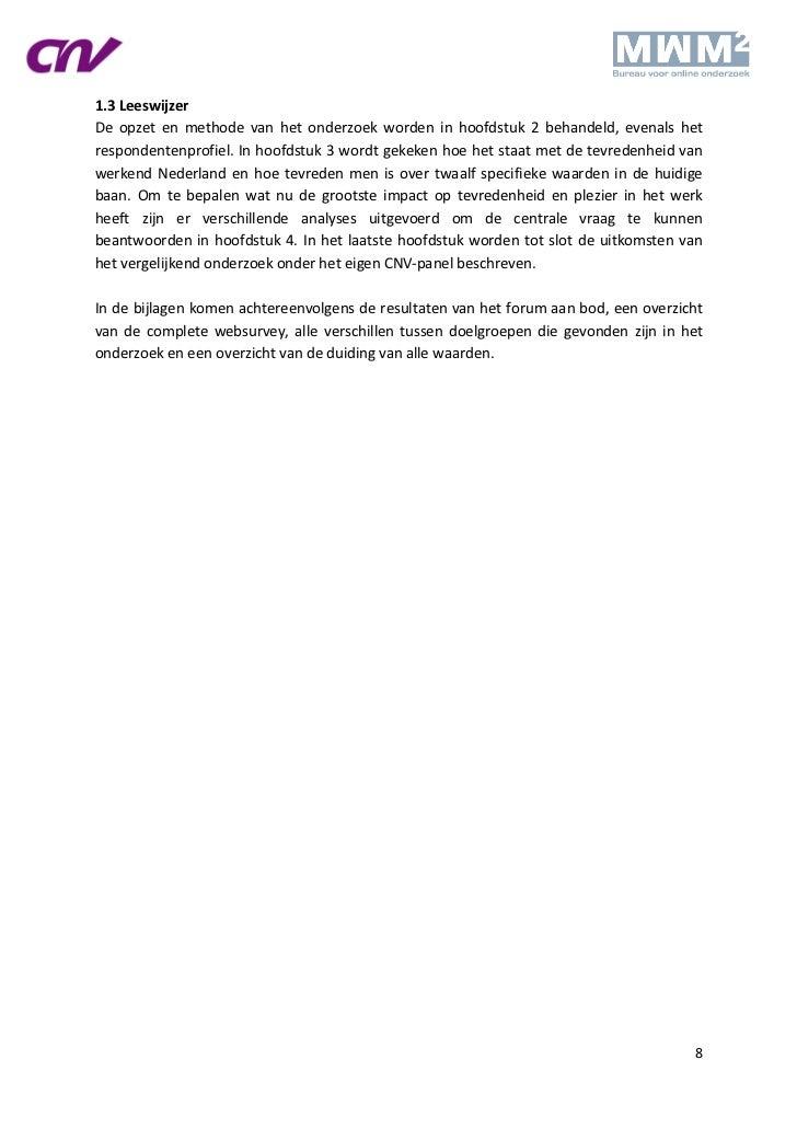 1.3 LeeswijzerDe opzet en methode van het onderzoek worden in hoofdstuk 2 behandeld, evenals hetrespondentenprofiel. In ho...