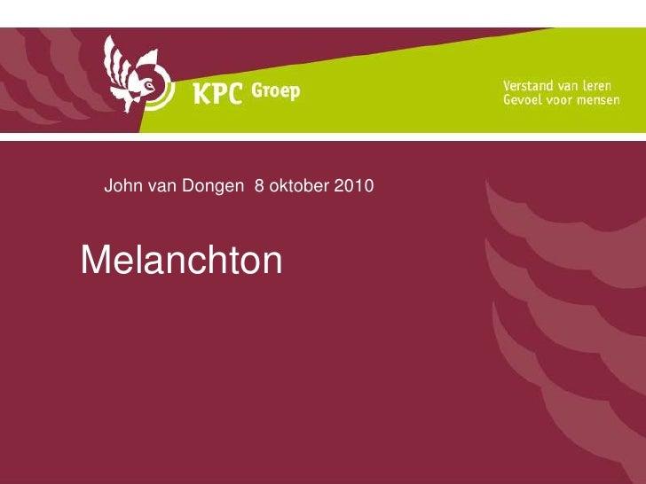 John van Dongen  8 oktober 2010<br />Melanchton <br />