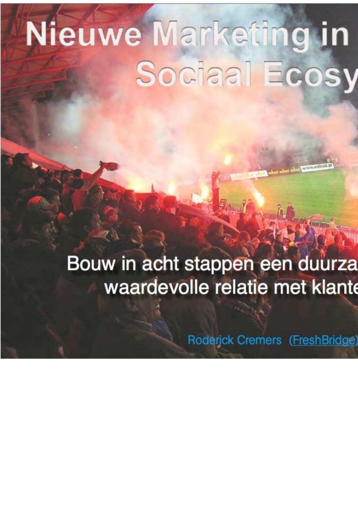 Roderick Cremers & Eric Mieras   Nieuwe Marketing in een Sociaal Ecosysteem - Bouw in acht stappen een duurzame en waardev...