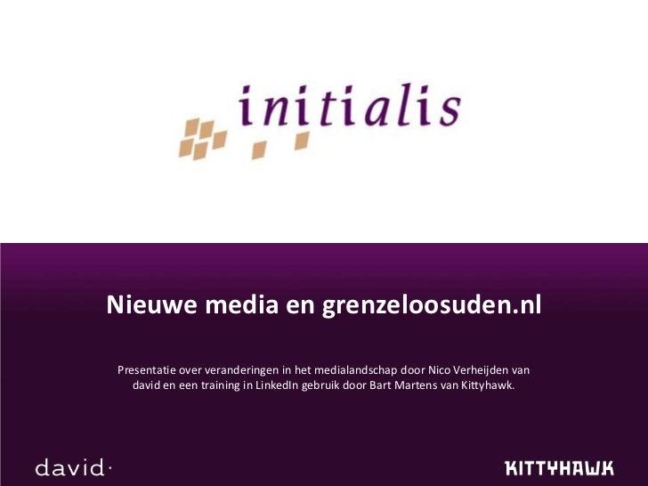 Nieuwe media en grenzeloosuden.nl<br />Presentatie over veranderingen in het medialandschap door Nico Verheijden van david...