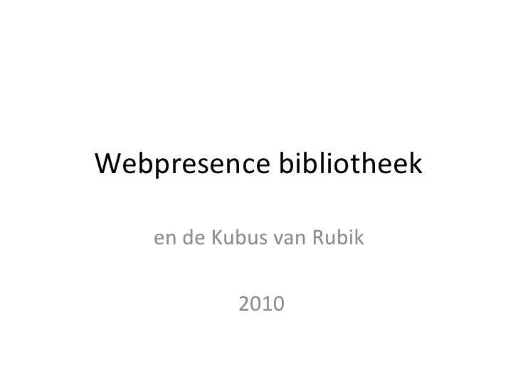 Webpresence bibliotheek<br />en de Kubus van Rubik<br /> 2010<br />