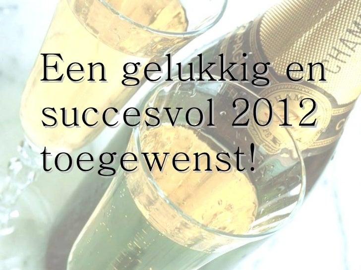 Een gelukkig en succesvol 2012 toegewenst!