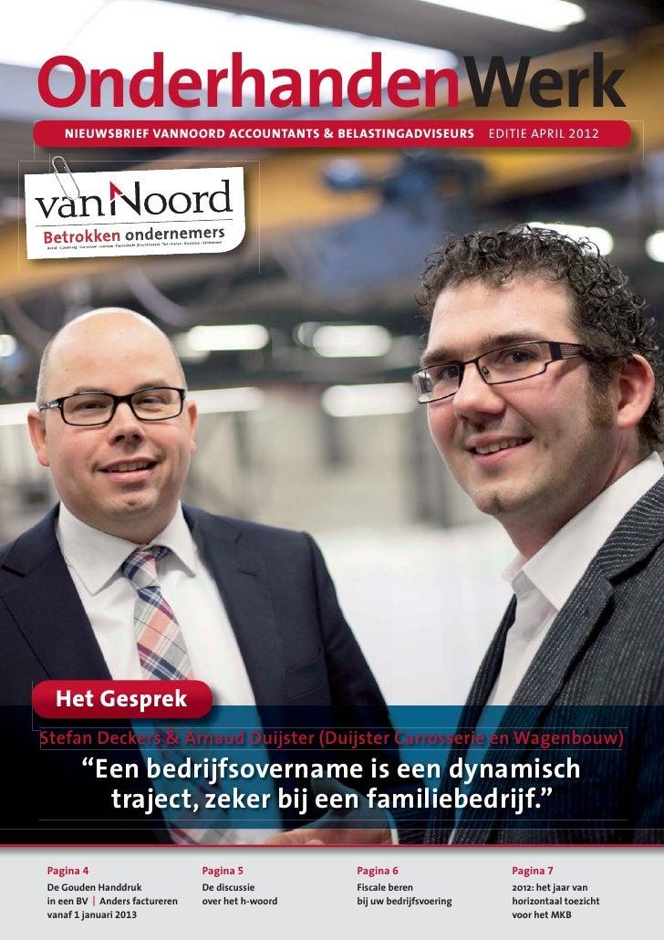 OnderhandenWerk   NIEUWSBRIEF VANNOORD ACCOUNTANTS & BELASTINGADVISEURS                    EDITIE APRIL 2012 Het GesprekSt...