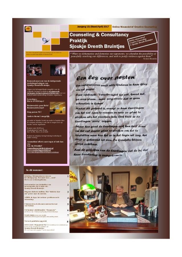Counseling & Consultancy Praktijk Sjoukje Drenth Bruintjes Jaargang 13; (Maart/April) 2017 In dit nummer: Online Nieuwsbri...