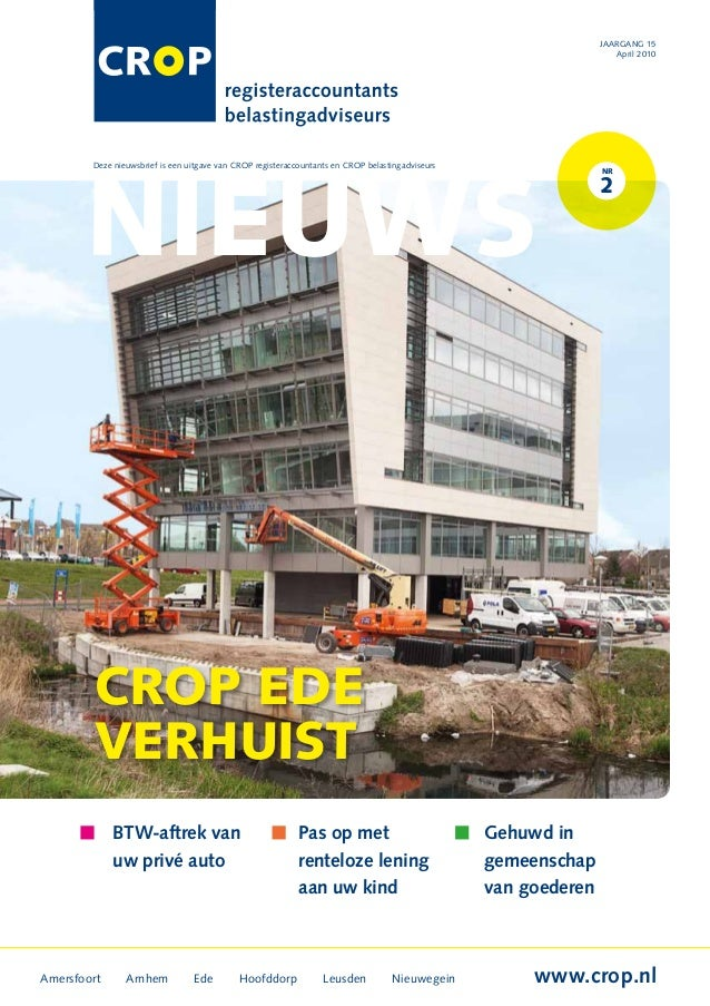 NIEUWS Amersfoort Arnhem Ede Hoofddorp Leusden Nieuwegein www.crop.nl Deze nieuwsbrief is een uitgave van CROP registeracc...