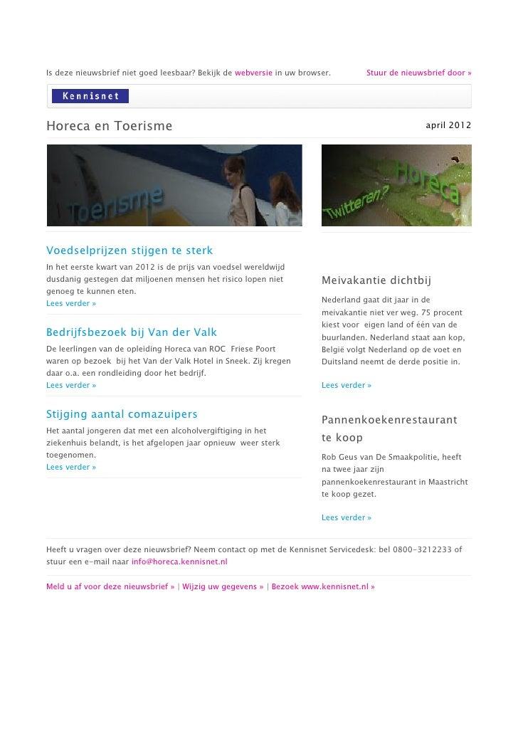 Is deze nieuwsbrief niet goed leesbaar? Bekijk de webversie in uw browser.         Stuur de nieuwsbrief door »Horeca en To...