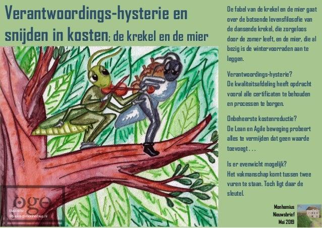 Monhemius Nieuwsbrief Mei 2019 De fabel van de krekel en de mier gaat over de botsende levensfilosofie van de dansende kre...