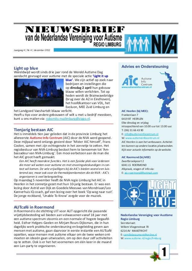 Jaargang 4 | Nr. 4 | december 2012  Light up blue  Wereldwijd wordt sinds drie jaar rond de Wereld Autisme Dag aandacht ge...