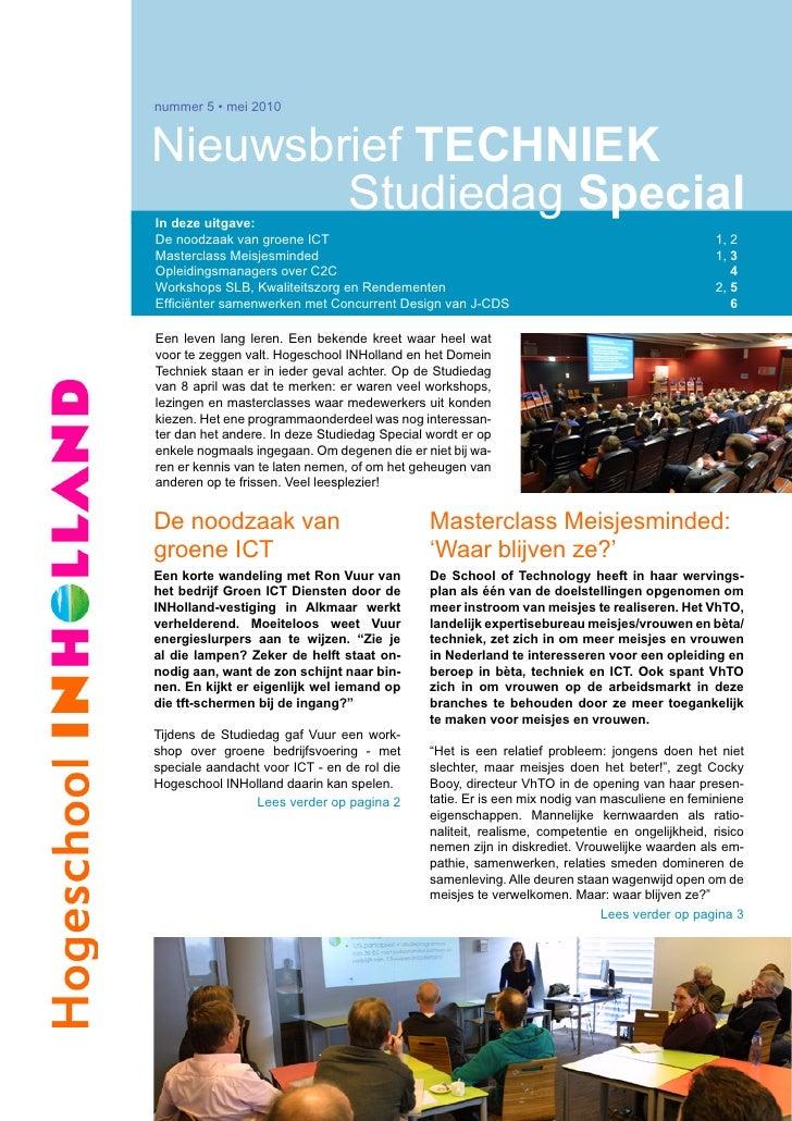 nummer 5 • mei 2010   Nieuwsbrief TECHNIEK         Studiedag Special In deze uitgave: De noodzaak van groene ICT          ...