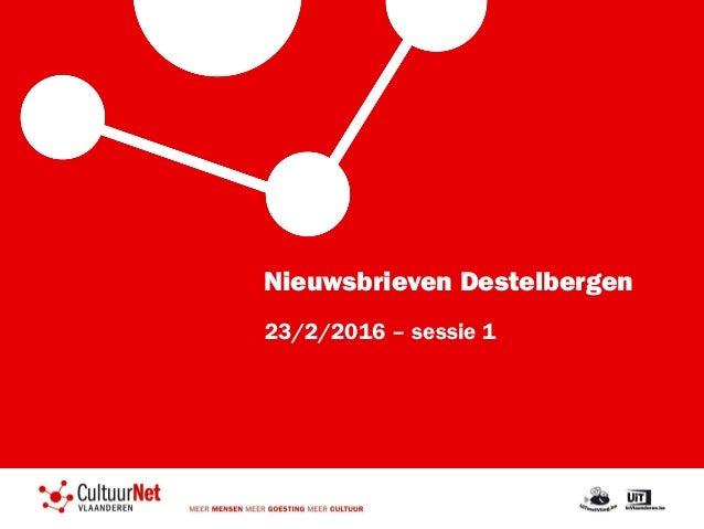 Nieuwsbrieven Destelbergen 23/2/2016 – sessie 1