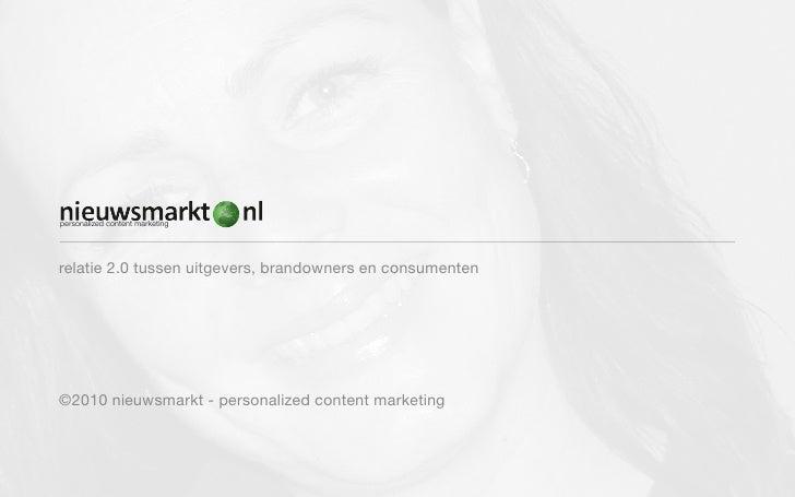 personalized content marketing     relatie 2.0 tussen uitgevers, brandowners en consumenten     ©2010 nieuwsmarkt - person...