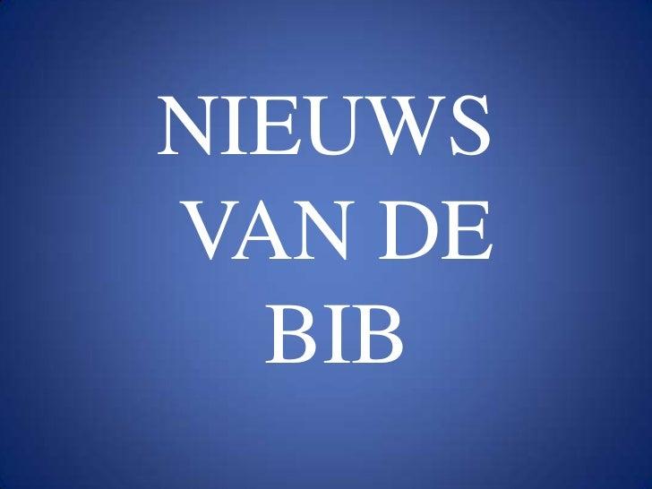 NIEUWS VAN DE BIB<br />