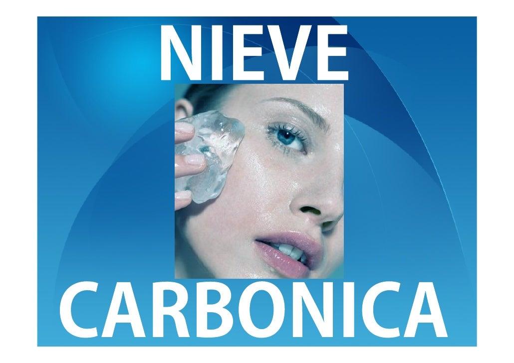 Exfoliación física   Nieve   Carbónica                              Crioterapia            refrigerante            INDICAC...