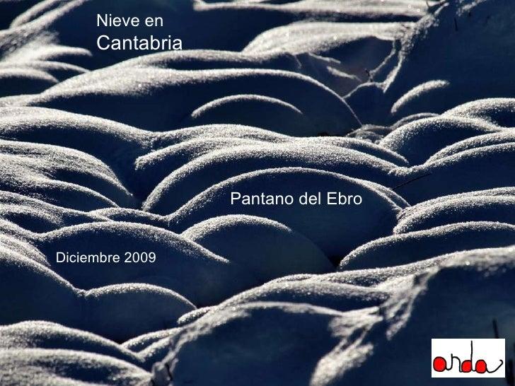 Pantano del Ebro Nieve en  Cantabria Diciembre 2009