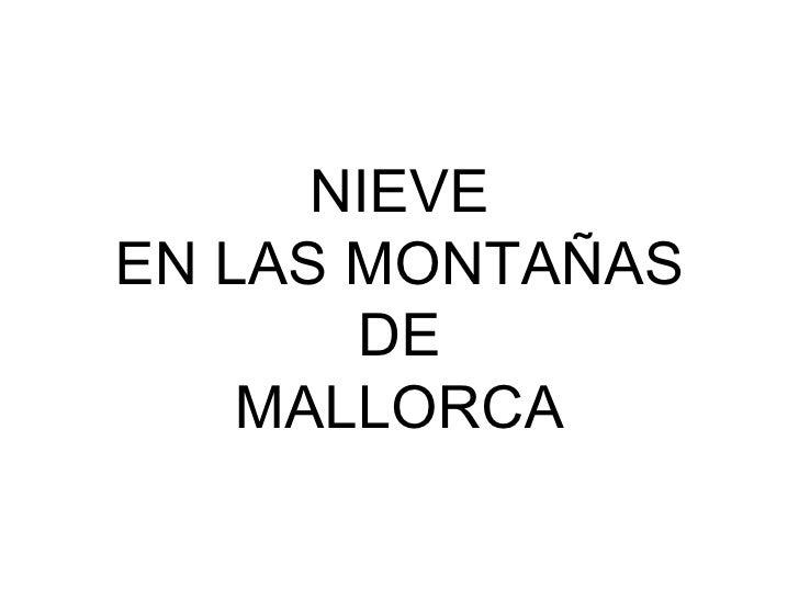 NIEVE EN LAS MONTAÑAS DE  MALLORCA