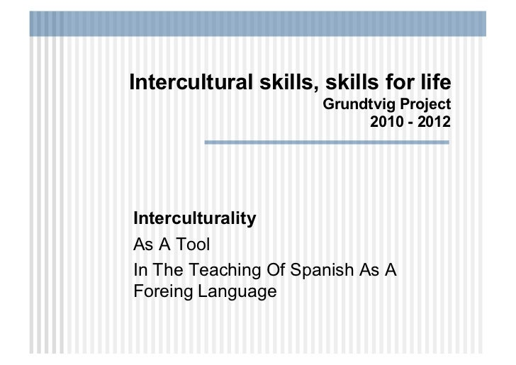 Intercultural skills, skills for life                      Grundtvig Project                           2010 - 2012Intercul...
