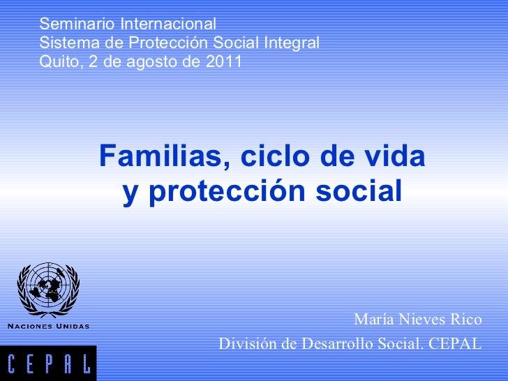 Seminario Internacional Sistema de Protección Social Integral Quito, 2 de agosto de 2011 Familias, ciclo de vida y protecc...