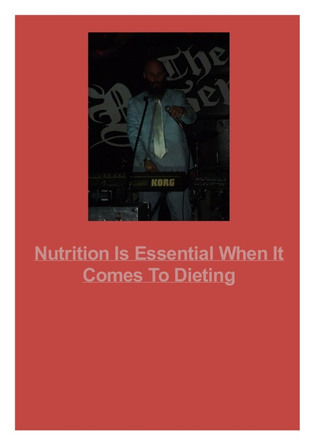 Nutrition Is Essential When It Comes To Dieting
