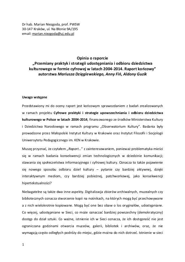 1 Dr hab. Marian Niezgoda, prof. PWSW 30-147 Kraków, ul. Na Błonie 9A/195 email: marian.niezgoda@uj.edu.pl Opinia o raporc...