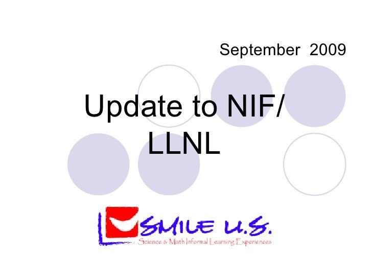 September  2009 Update to NIF/LLNL