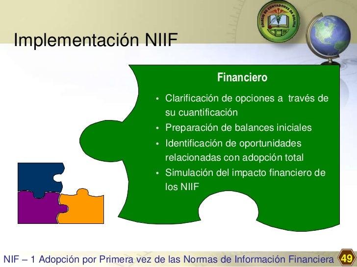 Implementación NIIF                                             Financiero                                • Clarificación ...