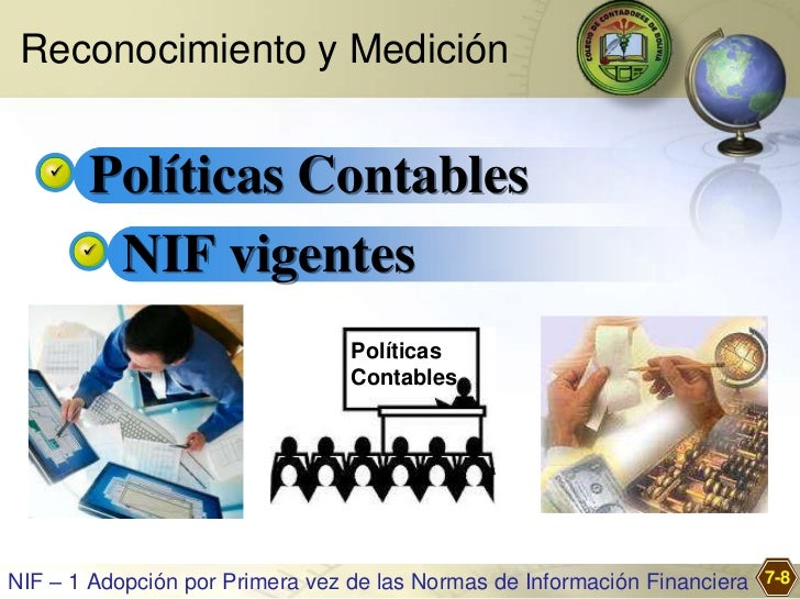 Reconocimiento y Medición          Políticas Contables               NIF vigentes                                 Políti...
