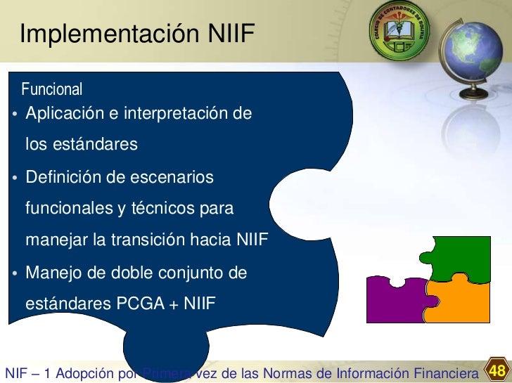 Implementación NIIF Funcional• Aplicación e interpretación de   los estándares• Definición de escenarios   funcionales y t...