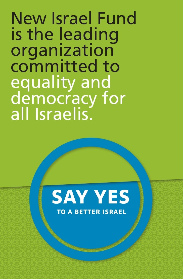 New Israel Fundis the leadingorganizationcommitted toequality anddemocracy forall Israelis.    say yes     to a better isr...