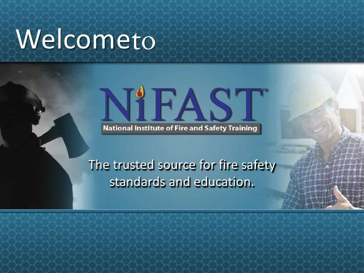Welcometo<br />The trusted source for fire safety standards and education. <br />