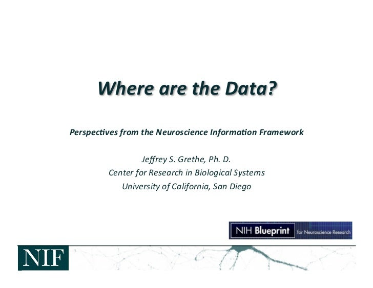 Where	  are	  the	  Data?	  	  Perspec.ves	  from	  the	  Neuroscience	  Informa.on	  Framework	                          ...