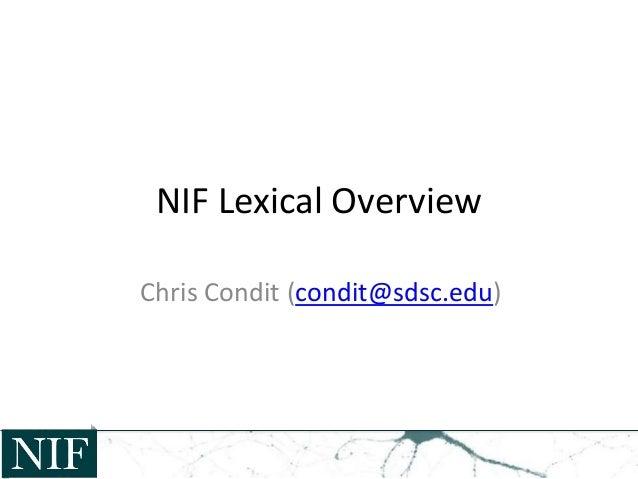 NIF Lexical Overview Chris Condit (condit@sdsc.edu)