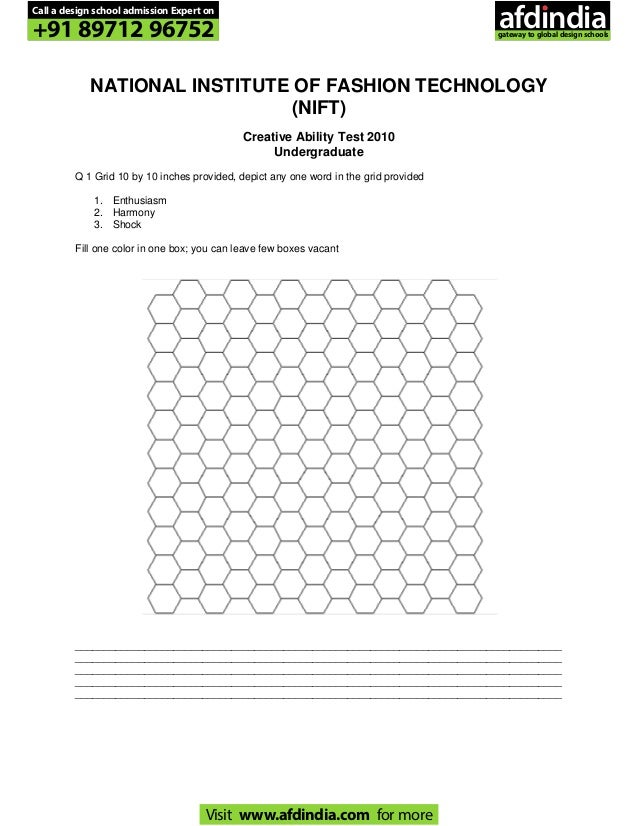 NATIONAL INSTITUTE OF FASHION TECHNOLOGY (NIFT) Creative Ability Test 2010 Undergraduate Q 1 Grid 10 by 10 inches provided...