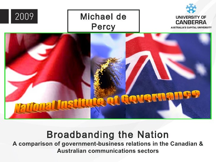 Broadbanding the Nation A comparison of government-business relations in the Canadian & Australian communications sectors ...