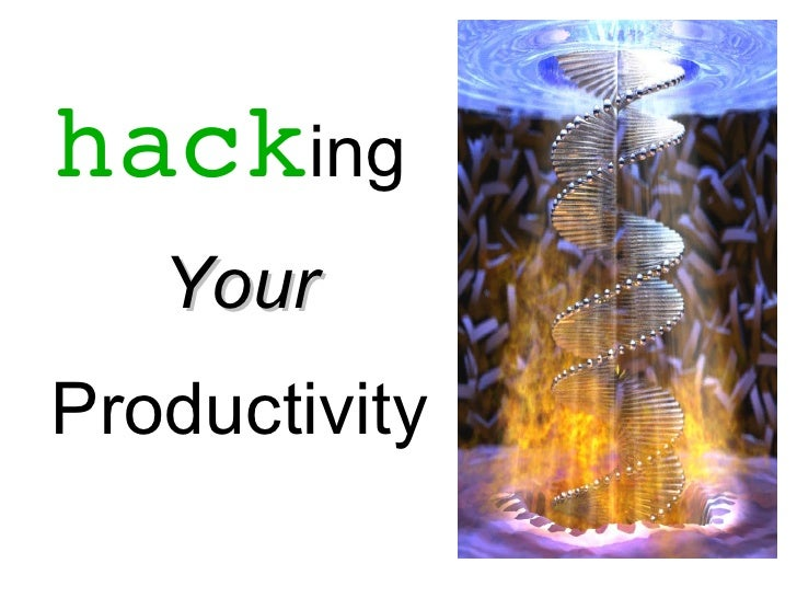 hacking   YourProductivity