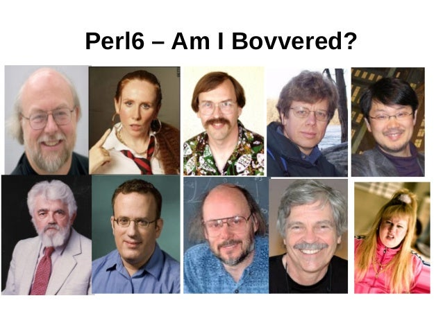 Perl6 – Am I Bovvered?
