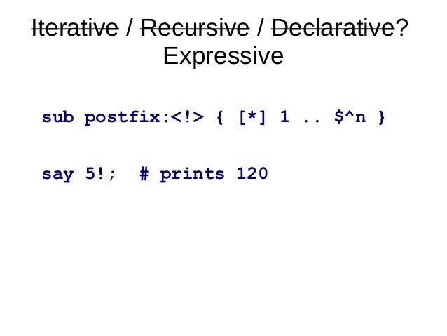 [Reduction Meta Operator]my @numbers = 1 .. 3;say [+] @numbers;say [max] @numbers;say [min] @numbers;say [~] @numbers;say ...
