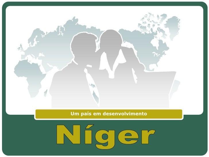 Um país em desenvolvimento<br />Níger<br />