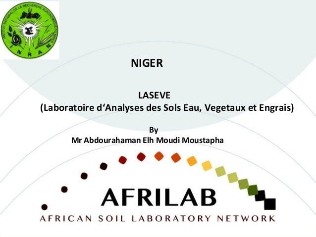 LASEVE (Laboratoire d'Analyses des Sols Eau, Vegetaux et Engrais) NIGER By Mr Abdourahaman Elh Moudi Moustapha