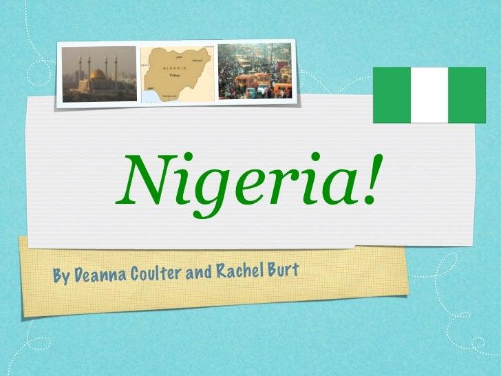 Nigeria!By De a n n a C ou lter a n d R ach el B urt