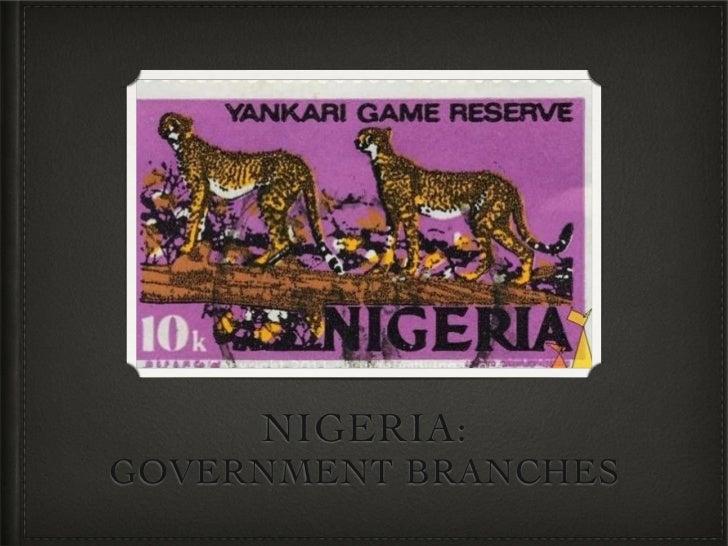 NIGERIA:GOVERNMENT BRANCHES
