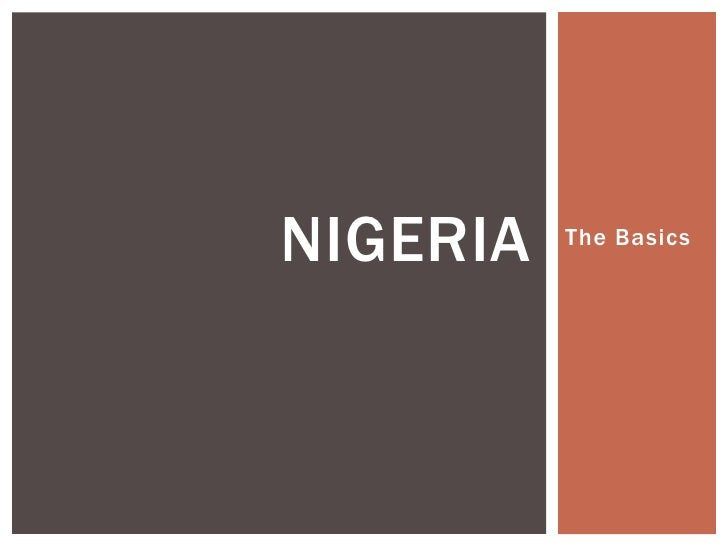 NIGERIA   The Basics