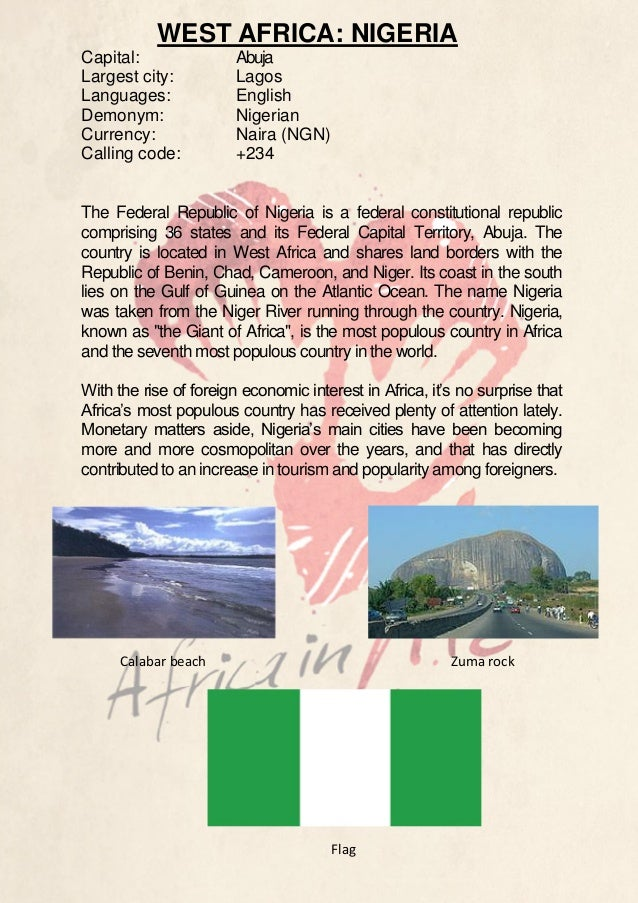 WEST AFRICA: NIGERIA Capital: Largest city: Languages: Demonym: Currency: Calling code:  Abuja Lagos English Nigerian Nair...