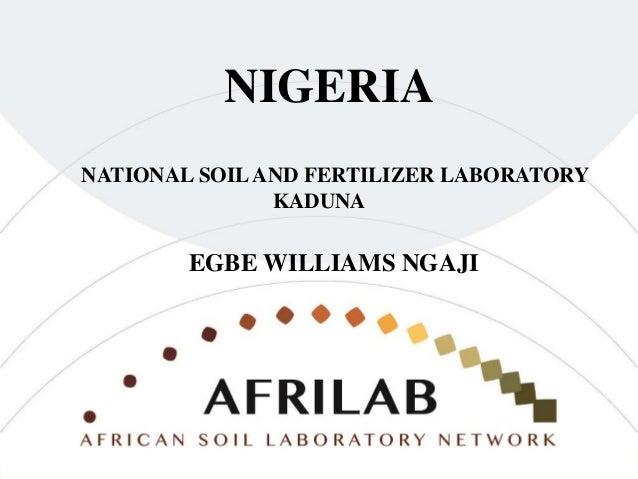 NATIONAL SOILAND FERTILIZER LABORATORY KADUNA NIGERIA EGBE WILLIAMS NGAJI