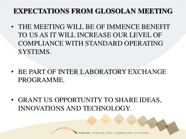 • THE MEETING WILL BE OF IMMENCE BENEFIT TO US AS IT WILL INCREASE OUR LEVEL OF COMPLIANCE WITH STANDARD OPERATING SYSTEMS...