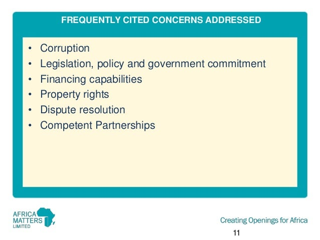 FREQUENTLY CITED CONCERNS ADDRESSED  • • • • • •  Corruption Legislation, policy and government commitment Financing capab...
