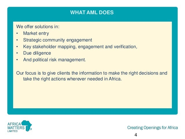 WHAT AML DOES We offer solutions in: • Market entry • Strategic community engagement • Key stakeholder mapping, engagement...